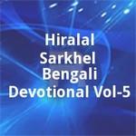 Hiralal Sarkhel Bengali Devotional - Vol 5 songs