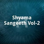 Shyama Sangeeth - Vol 2 songs