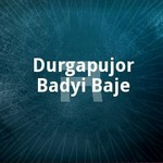 Durgapujor Badyi Baje songs