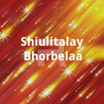 Shiulitalay Bhorbelaa songs