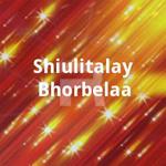 Shiulitalay Bhorbelaa songs