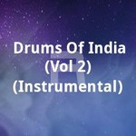 Drums Of India - (Vol 2) (Instrumental) songs