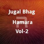 Jugal Bhag Hamara - Vol 2 songs