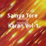Sainya Tore Karan - Vol 1 songs
