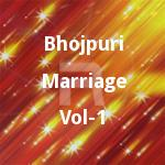 Bhojpuri Marriage - Vol 1 songs