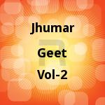 Jhumar Geet - Vol 2 songs