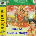 Suni La Sheetla Maiya songs