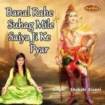Banal Rahe Suhag Mile Saiya Ji Ke Pyar songs