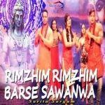 Rimzhim Rimzhim Barse Sawanwa songs