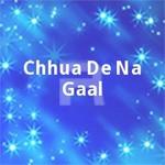 Chhua De Na Gaal songs