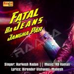 Fatal Ba Jins Jangha Par songs