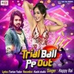 Trial Ball Pe Out songs