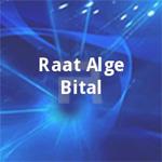 Raat Alge Bital songs