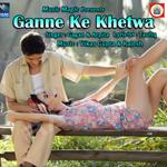 Ganne Ke Khetwa songs