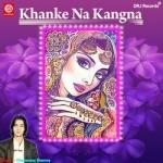 Khanke Na Kangna songs