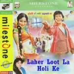 Laher Loot La Holi Ke songs