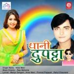 Dhani Dupatta songs