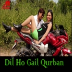 Dil Ho Gail Qurban songs