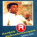 Sanjay Subrahmanyan - Vol 1 songs