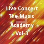 Live Concert The Music Academy - Vol 3 songs