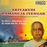 Ariyakudi Ramanuja Iyengar - Vol 1 songs