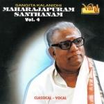 Maharajapuram Santhanam - Vol 4 songs
