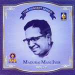 Live Concert Series (Madurai Mani Iyer) - Vol 2 songs