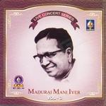 Live Concert Series (Madurai Mani Iyer) - Vol 3 songs