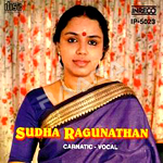 Carnatic Classical Vocal - Sudha Ragunathan songs