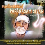 Papanasam Sivan Songs - Vol 1 songs