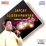 Carnatic Vocal - Sanjay Subrahmanyan