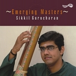 Emerging Masters - Sikkil Gurucharan songs