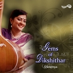 Gems Of Dikshithar - S. Sowmya songs