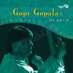 Gopi Gopala - OS. Arun songs