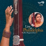 Live at Philadelphia - Sudha Raghunathan (Vol 2) songs