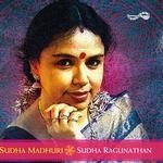 Sudha Madhuri - Sudha Raghunathan songs