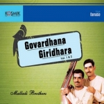 Govardhana Giridhara - Vol 2 songs