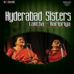 Hyderabad Sisters (Lalitha - Haripriya) songs