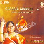 Classic Marvel - 4 (Hits Of Shyama Sastry) songs