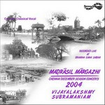 Madrasil Margazhi 2004 - Vol 2 songs