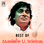 Best Of Mandolin U. Srinivas songs