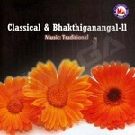 Classical & Bhakthiganangal - Vol 2 songs