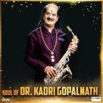 Soul Of Dr. Kadri Gopalnath songs