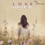 Love Consuming songs