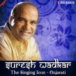 Suresh Wadkar - The Singing Icon - Gujarati songs