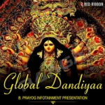 Global Dandiyaa songs