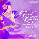 Sweet Lullabies - Mothers Day Special songs