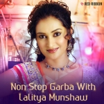 Non Stop Garba With Lalitya Munshaw songs
