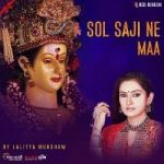 Sol Saji Ne Maa By Lalitya Munshaw songs