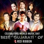 Celebrating World Music Day - Best Gujarati Of Red Ribbon songs
